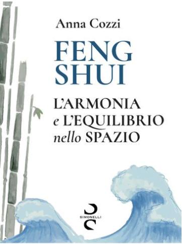 Libro Feng Shui Anna Armonia e equilibrio nello spazio